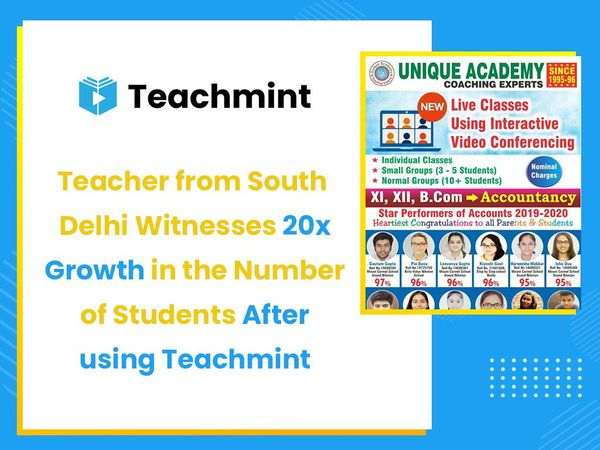 Teacher from South Delhi Witnesses 20x Growth in the Number of Students After using Teachmint