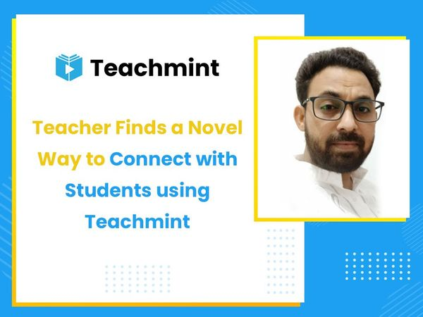 Teacher Finds a Novel Way to Connect with Students using Teachmint
