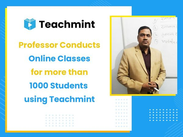 Professor Conducts Online Classes for more than 1000 Students using Teachmint