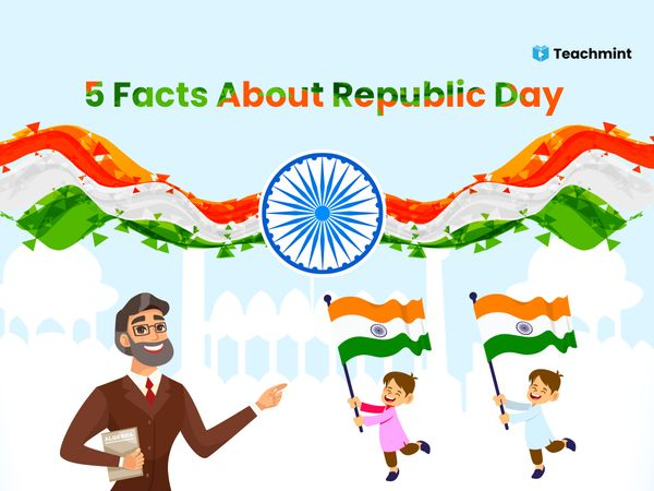 5 Facts About Republic Day That You Should Know