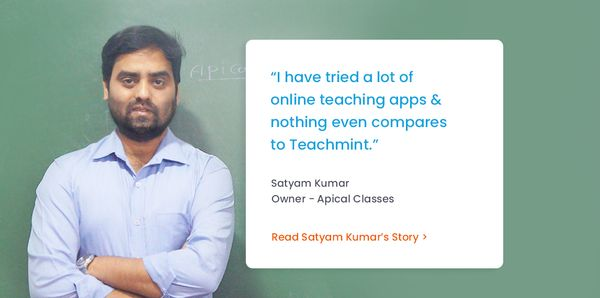 Building A Better Learning Experience with Teachmint