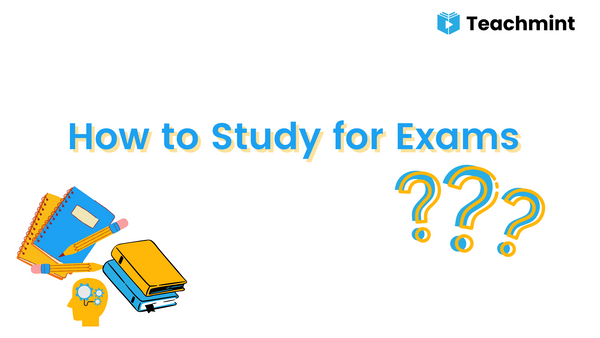 How to Study For Exams- 10 Amazing Exam Tips